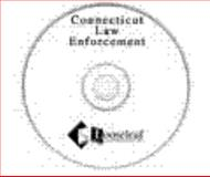 Connecticut Law Enforcement for your Computer : All-in-One CD-ROM,, 1889031526