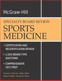 Sports Medicine : McGraw-Hill Examination and Board Review, O'Connor, Francis G. and Sallis, Robert E., 0071421521