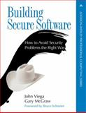 Building Secure Software : How to Avoid Security Problems the Right Way, Viega, John and McGraw, Gary, 020172152X