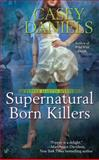 Supernatural Born Killers, Casey Daniels, 0425251527