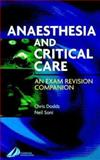 Anaesthesia and Critical Care : An Exam Revision Companion, Dodds, Christopher and Soni, Neil, 0443071527