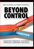 Beyond Control : Managing Strategic Alignment Through Corporate Dialogue, Lachotzki, Fred and Noteboom, Robert, 0470011521