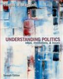 Understanding Politics : Ideas, Institutions, and Issues, Magstadt, Thomas M., 0534601529