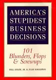 America's Stupidest Business Decisions, Bill Adler and P. Julie Houghton, 0688151523