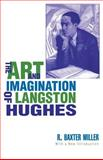 The Art and Imagination of Langston Hughes, Miller, R. Baxter, 0813191521