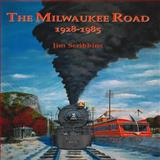 Milwaukee Road, 1928-1985, Scribbins, Jim, 0911581529