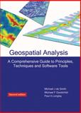 Geospatial Analysis : A Comprehensive Guide to Principles, Techniques and Software Tools, De Smith, Michael J. and Goodchild, Michael F., 1906221529