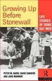 Growing up Before Stonewall, Peter Nardi, 0415101522