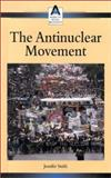The Antinuclear Movement, Jennifer Smith, 0737711523