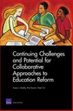 Continuing Challenges and Potential for Collaborative Approaches to Education Reform, Bodilly, Susan J. and Karam, Rita, 0833051520