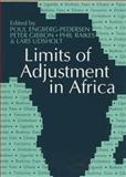 Limits of Adjustment in Africa : The Effects of Economic Liberalization, 1986-94, Peter Gibbon, Philip Raikes et al., 0852551525