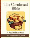 The Cornbread Bible, Jennifer Shambrook, 1479391522