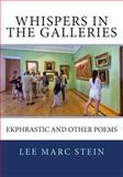 Whispers in the Galleries, Lee Stein, 1500141526