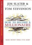 How to Become a Millionaire : It Really Could Be You!, Slater, Jim and Stevenson, Tom, 1587991527