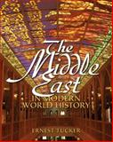 The Middle East in Modern World History, Tucker, Ernest, 0136151523