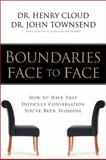 Boundaries Face to Face, Henry Cloud and John Townsend, 0310221528