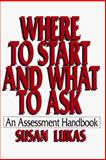 Where to Start and What to Ask : An Assessment Handbook, Lukas, Susan, 0393701522