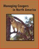 Managing Cougars in North America, Jonathan A. Jenks, editor, 0974241520