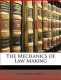 The Mechanics of Law Making, Courtenay Ilbert, 1146191529