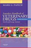 Saunders Handbook of Veterinary Drugs : Small and Large Animal, Papich, Mark G., 1437701523
