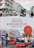 South Kensington Through Time, Brian Girling, 1445621525
