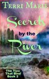 Secrets by the River, Terri Marie, 149222152X
