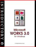Introductory Microsoft Works 3.0 for Windows, Kelly, Christopher M., 1565271521