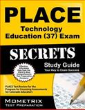 PLACE Technology Education (37) Exam Secrets Study Guide : PLACE Test Review for the Program for Licensing Assessments for Colorado Educators, PLACE Exam Secrets Test Prep Team, 1627331522