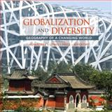 Globalization and Diversity : Geography of a Changing World, Rowntree, Lester and Lewis, Martin, 0321651529