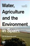 Water, Food Security and the Environment - How to Square the Circle? : Spainrsquo;S Water Management in a Globalized World, , 0415631521