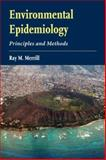 Environmental Epidemiology : Principles and Methods, Merrill, Ray M., 0763741523
