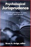 Psychological Jurisprudence : Critical Explorations in Law, Crime, and Society, , 0791461521