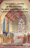 Temples... Worthy of His Presence : The Early Publications of the Cambridge Camden Society, Webster, Christopher, 0954361520