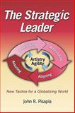 The Strategic Leader New Tactics for a Globalizing World, Pisapia, John, 1607521520