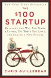 The $100 Startup, Chris Guillebeau, 0307951529
