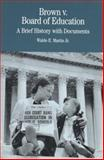 Brown V. Board of Education : A Brief History with Documents, Martin, Waldo E., 0312111525