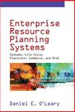 Enterprise Resource Planning Systems : Systems, Life Cycle, Electronic Commerce, and Risk, O'Leary, Daniel E., 0521791529