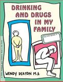 Drinking and Drugs in My Family, Wendy Deaton and Kendall Johnson, 0897931521