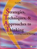 Strategies, Techniques, and Approaches to Thinking : Critical Thinking Cases in Nursing, Castillo, Sandra Luz Martinez de and Martinez de Castillo, Sandra Luz Martinez de, 1416061525
