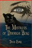 The Mistress of Dimmiga Berg, David Evans, 1497321522