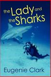 The Lady and the Sharks, Eugenie Clark, 1936051524