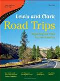 Lewis and Clark Road Trips, Kira Gale, 0964931524