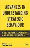 Advances in Understanding Strategic Behaviour : Game Theory, Experiments and Bounded Rationality, Huck, Steffen, 1403941521