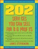 202 Services You Can Sell for Big Profits, Stephenson, James, 1932531521