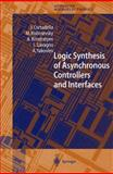 Logic Synthesis of Asynchronous Controllers and Interfaces, Cortadella, J. and Kishinevsky, M., 3540431527