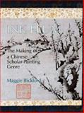Ink Plum : The Making of a Chines Scholar-Painting Genre, Bickford, Maggie, 0521391520
