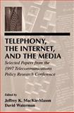 Telephony, the Internet, and the Media : Selected Papers from the 1997 Telecommunications Policy Research Conference, , 0805831525