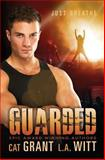 Guarded, Cat Grant and L. A. Witt, 1497301521