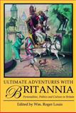 Ultimate Adventures with Britannia : Personalities, Politics and Culture in Britain, , 1848851529