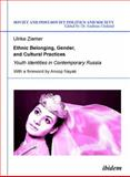 Ethnic Belonging, Gender, and Cultural Practices : Youth Identities in Contemporary Russia, Ziemer, Ulrike, 3838201523